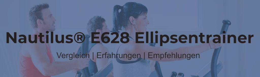 Nautilus E628® Ellipsentrainer - interaktives High End-Gerät mit komfortabler Steuerung